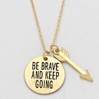 """Be Brave Keep Going"" Arrow Necklace Gold"