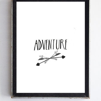 Adventure and Arrows Illustrated HandLettered Typography Quote Print Fine Art Home Decor Home and Wall Art White and Black Decor