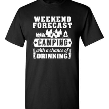 Camping With A Chance of Drinking - Weekend Forecast - Unisex T-shirt