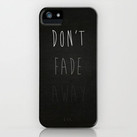 Don't Fade Away.... iPhone Case by Brandy Coleman Ford | Society6