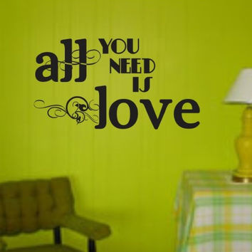 All You Need Is Love Decal Sticker Wall Graphic Art Quote Decal Sticker Quote