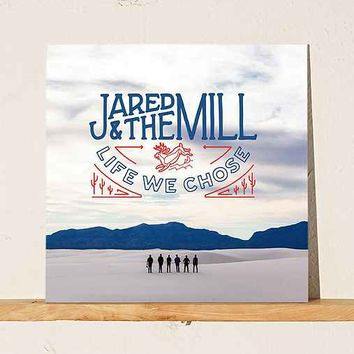 Jared & The Mill - Life We Chose EP