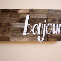 ON SALE - Bonjour Sign / Modern Industrial Greeting Sign / Reclaimed Driftwood Artwork / Hand Painted / Hello Sign