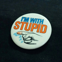 """Vintage 1970's """"I'm with Stupid"""" pinback button"""