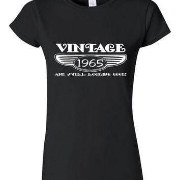 Vintage 1965 And Still Looking Good 50th Bday T Shirt Ladies Men Style Vintage Shirt happy Birthday T Shirt