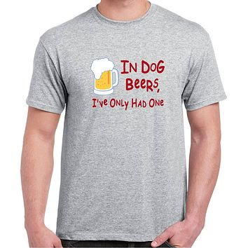 Men's Funny Beer Drinking Shirt - In Dog Beers I've Only Had One