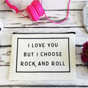 'I Love You But I Choose Rock And Roll' Makeup Bag