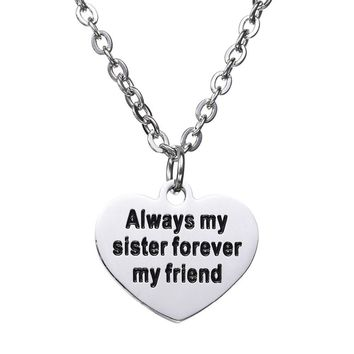 Always My Sister Forever My Friend Love Heart Stainless Steel Heart Pendant Necklace Chain Friends Sis Family Friendship Women