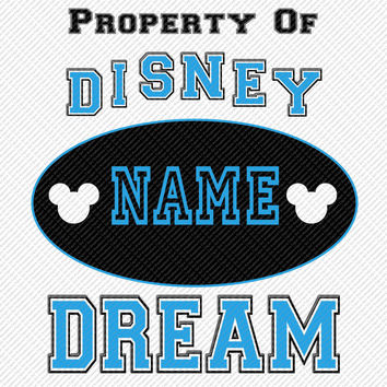 Property of Disney Dream Choose Color Personalized w/ Name/Date Printable Iron On Transfer DIY Instant Download