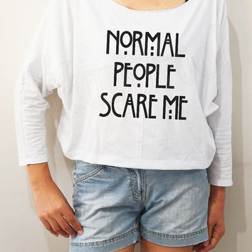 Normal People Scare Me Shirts Cool Shirts Bat Sleeve TShirts Crop Women Long Sleeve TShirts Oversized Sweatshirt Women Shirts - FREE SIZE