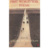First World War Poems Edited by Sir Andrew Motion