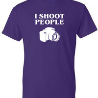 I Shoot People Shirt, Funny T-Shirt, Photography Shirt, Camera Tshirt, Photographer T Shirt, Nerd, Geek T Shirt, Mens, Womens, Plus Size