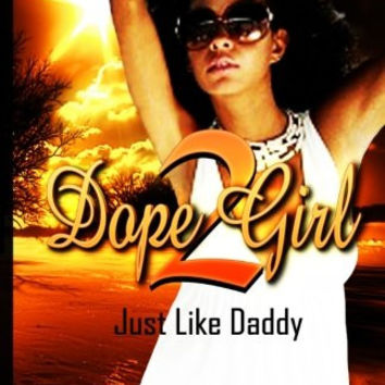 Dope Girl 2: Just like daddy