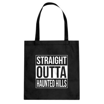 Tote Straight Outta Haunted Hills Canvas Tote Bag