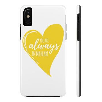 You are always in my Heart Mate Tough iPhone Cases