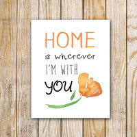 Home Is Wherever I'm with You - Digital Print - 8 x 10 - Instant Download  Wall Art