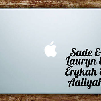 Sade Lauryn Erykah Aaliyah Laptop Apple Macbook Quote Wall Decal Sticker Art Vinyl Hill Badu Rap Hip Hop RNB Music Lyrics Funny