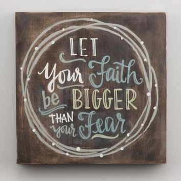 Let Your Faith Be Bigger Than Your Fear Art Board (12 x 12)