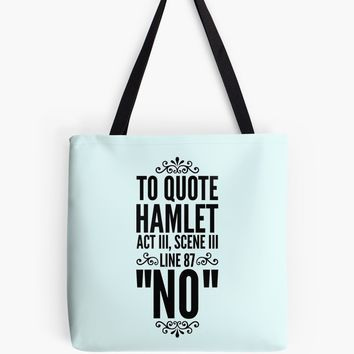 "'""NO"" Hamlet Shakespeare Quote' Tote Bag by katrinawaffles"