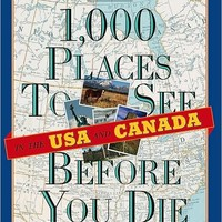 1000 Places to See in the U.S.A. and Canada Before You Die