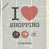 I Love Shopping Giclee Print on Upcycle Vintage Page Book Print Art Print Dictionary Print Collage Print