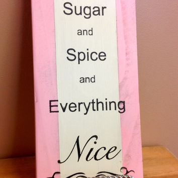 Little Girls are Made of...Sugar and Spice and Everything Nice, Wood Signs, Nursery Poems/Quotes, Baby/Nursery Wall Decor , Shower Gifts