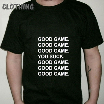 Good Game You suck sports T shirt  graphic tee, softball football team baseball unisex