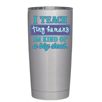 I Teach Tiny Humans 20 oz Teacher Tumbler
