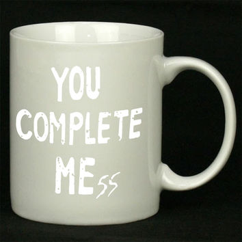 you complete mess Design For Ceramic Mugs Coffee *