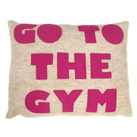 Go To The Gym Pillow