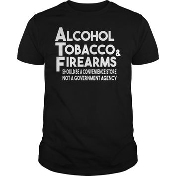 Alcohol Tobacco And Firearms Shirt Guys Tee