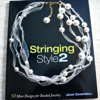 Stringing Style 2 by Jean Campbell Paperback Beading and Jewelry Book
