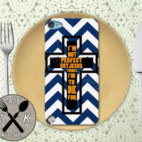 I May Not Be Perfect But Jesus Thinks I'm To Die For Custom Rubber Case iPod 5th Generation and Plastic Case For The iPod 4th Generation