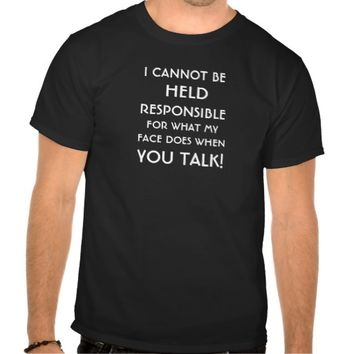 WHEN YOU TALK T-SHIRT