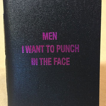 Notepad- Men I Want To Punch In The Face