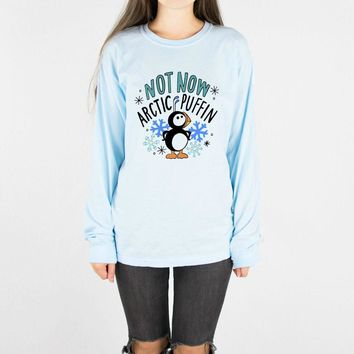 Not Now Arctic Puffin Long Sleeve Tee
