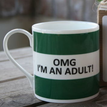 'Omg I'm An Adult' Fine Bone China Mug