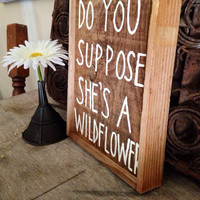 Do you suppose she's a wildflower reclaimed wood sign.