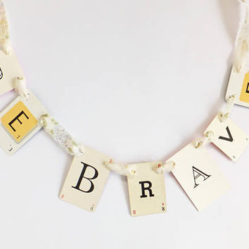 BE BRAVE Bunting, Motivational Garland, recycled banner, dorm decor, banner, up-cycled bunting