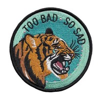 Too Bad, So Sad Tiger Patch