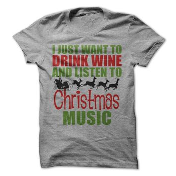 I Just Want To Drink Wine And Listen To Christmas Music