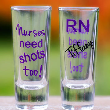 Nurses Need Shots Too! shot glasses, nurse gift, nursing student, nurse, 2 oz, gifts for nurse, Future nurse.This listing is for one glass
