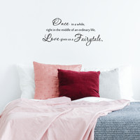 """Once in a while, right in the middle of an ordinary life, Love gives us a Fairytale.. - Size 32"""" x 15"""" - Vinyl Wall Decal Sticker Art"""