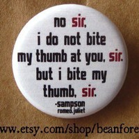 i bite my thumb, sir (Shakespeare) - pinback button badge