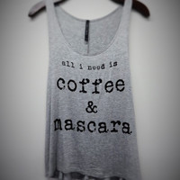 all I need is coffee & mascara Graphic tank top