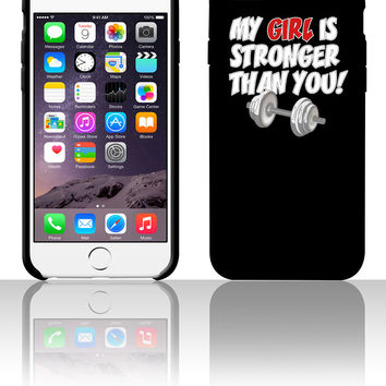My Girl Is Stronger Than You 5 5s 6 6plus phone cases