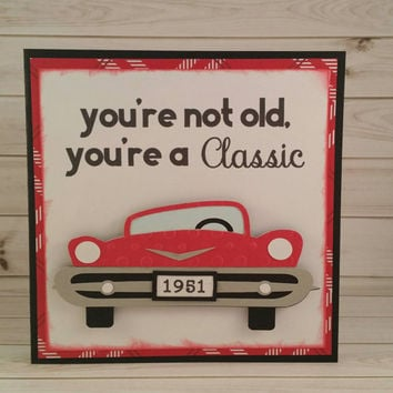 Masculine Birthday Card, Handmade Greeting Card, You're A Classic, Over The Hill Card, Manly Birthday Card, Classic Car, Personalized Card