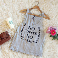 """No Coffee No Talkie"" Tank"
