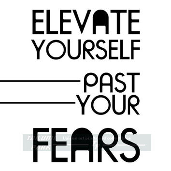 Elevate Yourself Past Your Fears Quote Print, Black And White Inspiring Typographic Word Art, Encouraging Quote Art, Quote Poster Print