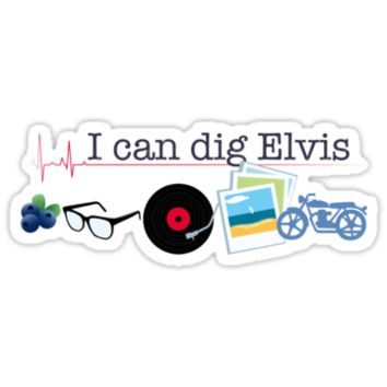 """I can dig Elvis."" - Twist & Shout"